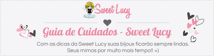 Sweet Lucy Bijuterias e Acessórios Femininos - Guia de Cuidados